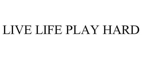 LIVE LIFE PLAY HARD