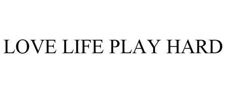 LOVE LIFE PLAY HARD