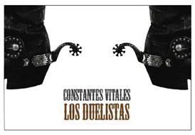 CONSTANTES VITALES LOS DUELISTAS