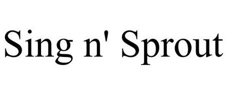 SING N' SPROUT