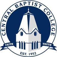 CENTRAL BAPTIST COLLEGE EST. 1952 FAITH TRUTH