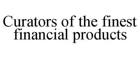CURATORS OF THE FINEST FINANCIAL PRODUCTS