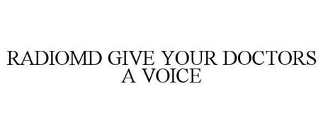 RADIOMD GIVE YOUR DOCTORS A VOICE