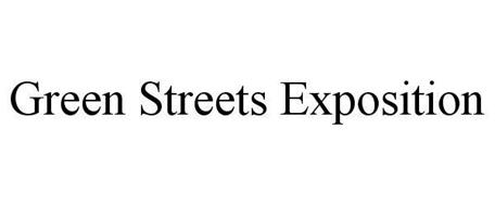 GREEN STREETS EXPOSITION