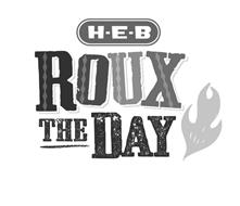 H-E-B ROUX THE DAY