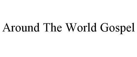 AROUND THE WORLD GOSPEL