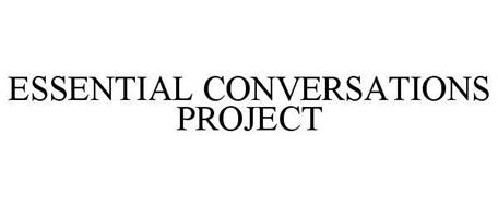 ESSENTIAL CONVERSATIONS PROJECT