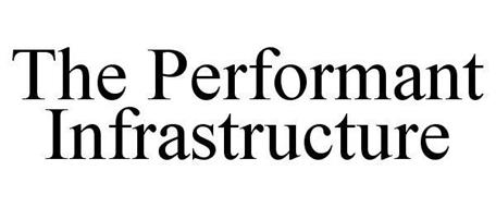 THE PERFORMANT INFRASTRUCTURE