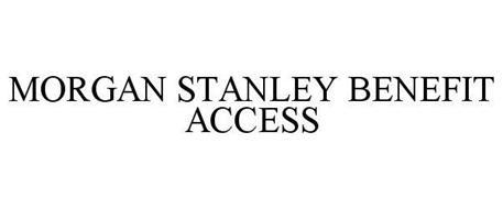 MORGAN STANLEY BENEFIT ACCESS