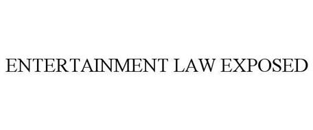 ENTERTAINMENT LAW EXPOSED
