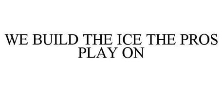 WE BUILD THE ICE THE PROS PLAY ON