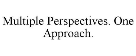 MULTIPLE PERSPECTIVES. ONE APPROACH.