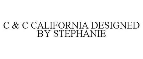C & C CALIFORNIA DESIGNED BY STEPHANIE