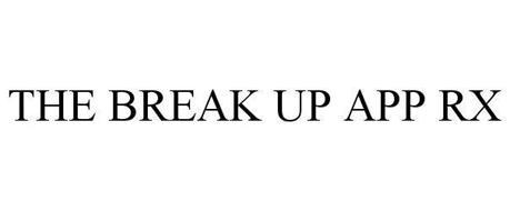 THE BREAK UP APP RX