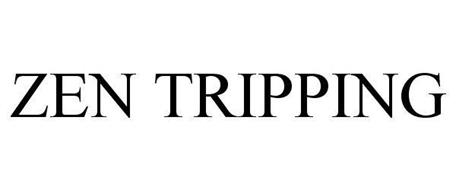 ZEN TRIPPING