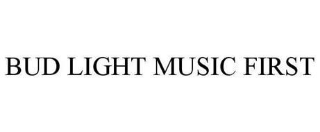 BUD LIGHT MUSIC FIRST