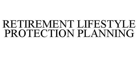 RETIREMENT LIFESTYLE PROTECTION PLANNING
