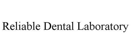 RELIABLE DENTAL LABORATORY