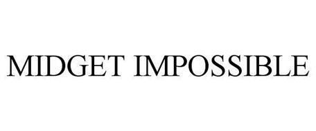 MIDGET IMPOSSIBLE
