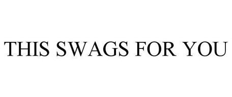 THIS SWAGS FOR YOU