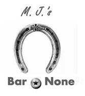 M. J. 'S BAR NONE