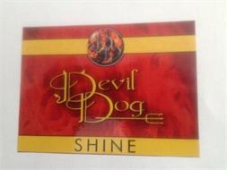 DD DEVIL DOG SHINE