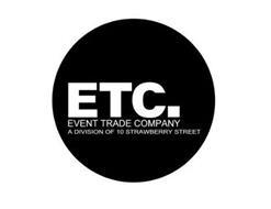 ETC. EVENT TRADE COMPANY A DIVISION OF 10 STRAWBERRY STREET