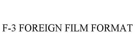 F-3 FOREIGN FILM FORMAT