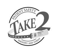 PATIENT SAFETY TAKE 2 B 7488 A 9990287-16 SMITH, JOHN 10 16 1974 M IDENTIFY AND VERIFY