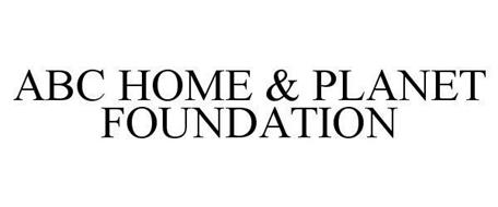 ABC HOME & PLANET FOUNDATION