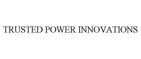 TRUSTED POWER INNOVATIONS