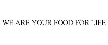 WE ARE YOUR FOOD FOR LIFE