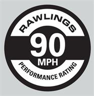 RAWLINGS PERFORMANCE RATING 90 MPH