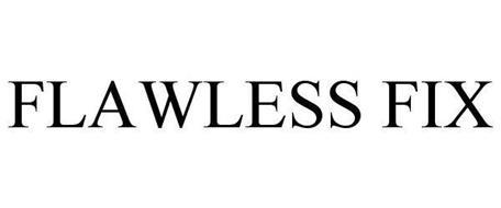 FLAWLESS FIX