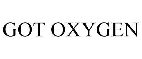 GOT OXYGEN