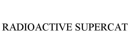 RADIOACTIVE SUPERCAT