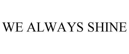 WE ALWAYS SHINE
