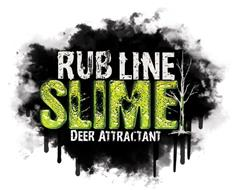 RUB LINE SLIME DEER ATTRACTANT