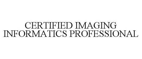 CERTIFIED IMAGING INFORMATICS PROFESSIONAL