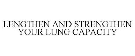 LENGTHEN AND STRENGTHEN YOUR LUNG CAPACITY