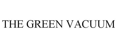 THE GREEN VACUUM