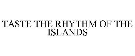 TASTE THE RHYTHM OF THE ISLANDS