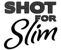 SHOT FOR SLIM