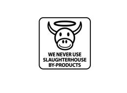 WE NEVER USE SLAUGHTERHOUSE BY-PRODUCTS