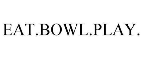 EAT.BOWL.PLAY.