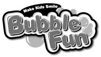MAKE KIDS SMILE BUBBLE FUN