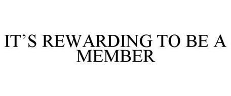 IT'S REWARDING TO BE A MEMBER
