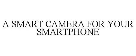 A SMART CAMERA FOR YOUR SMARTPHONE