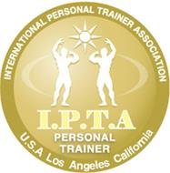INTERNATIONAL PERSONAL TRAINER ASSOCIATION I.P.T.A PERSONAL TRAINER U.S.A LOS ANGELES CALIFORNIA
