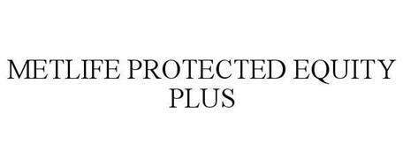 METLIFE PROTECTED EQUITY PLUS